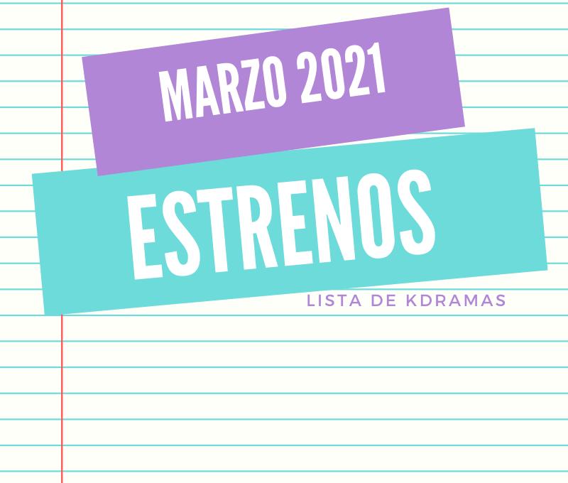 Estrenos Kdramas Marzo 2021