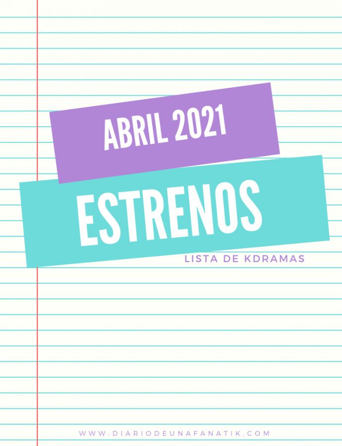 Estrenos Kdramas Abril 2021