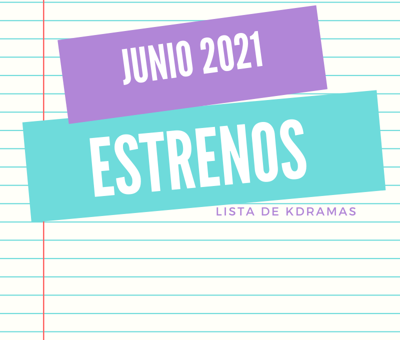 Estrenos Kdramas Junio 2021