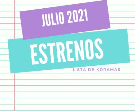 Estrenos Kdramas Julio 2021