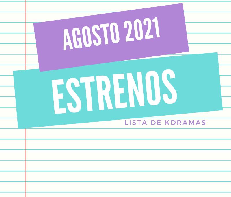 Estrenos Kdramas Agosto 2021