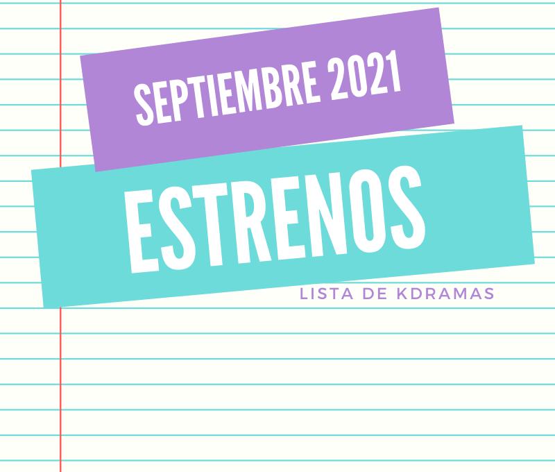 Estrenos Kdramas Septiembre 2021