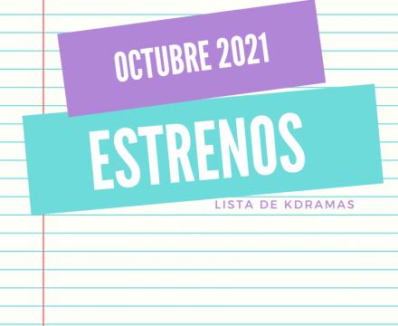 Estrenos Kdramas Octubre 2021